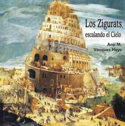 Los Zigurats, escalando el Cielo